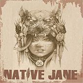 Native Jane by Clear Conscience