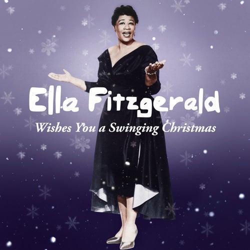 Ella Fitzgerald Wishes You a Swinging Christmas by Ella Fitzgerald