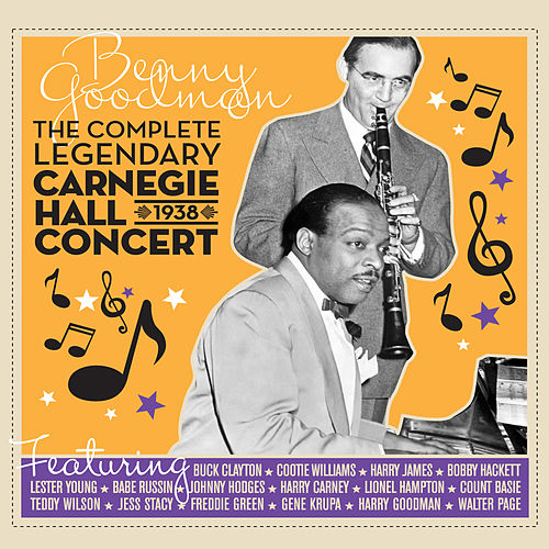 The Complete Legendary 1938 Carnegie Hall Concert (feat. Count Basie) [Bonus Track Version] von Benny Goodman