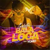 Bala Loca (feat. Yomo) by Galante