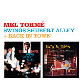 Swings Shubert Alley + Back in Town (feat. Art Pepper & Marty Paich) von Mel Tormè