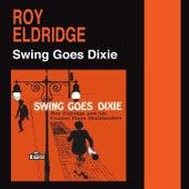 Swing Goes Dixie (Bonus Track Version) by Roy Eldridge