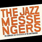 The Complete Jazz Messengers at the Café Bohemia (Bonus Track Version) by Art Blakey