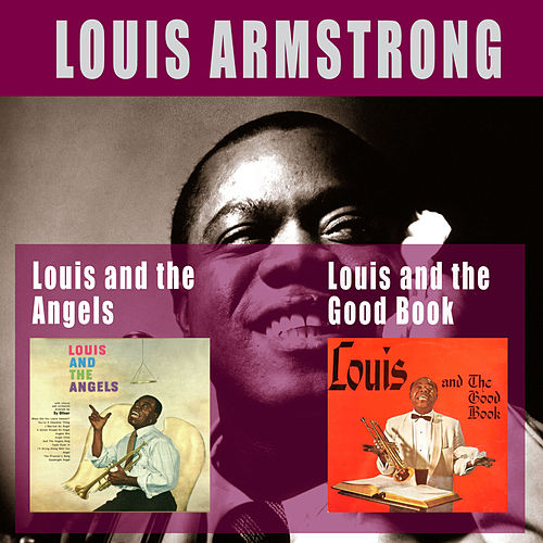 Louis and the Good Book + Louis & The Angels (Bonus Track Version) by Louis Armstrong