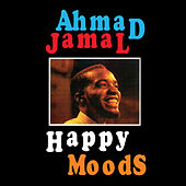 Happy Moods (Bonus Track Version) by Ahmad Jamal