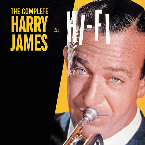 The Complete Harry James in Hi-Fi (Bonus Track Version) by Harry James