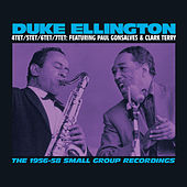 The 1956-58 Small Group Recordings: 4tet/5tet/6tet/7tet (feat. Paul Gonsalves & Clark Terry) [Bonus Track Version] by Duke Ellington
