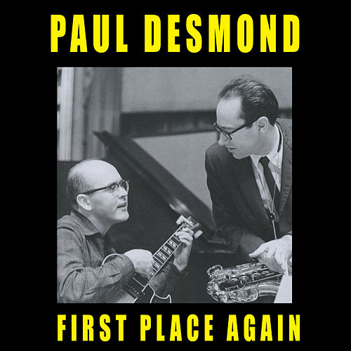 First Place Again (feat. Jim Hall) [Bonus Track Version] by Paul Desmond
