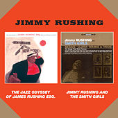 The Jazz Odyssey of James Rushing Esq. + Jimmy Rushing and the Smith Girls (Bonus Track Version) by Jimmy Rushing