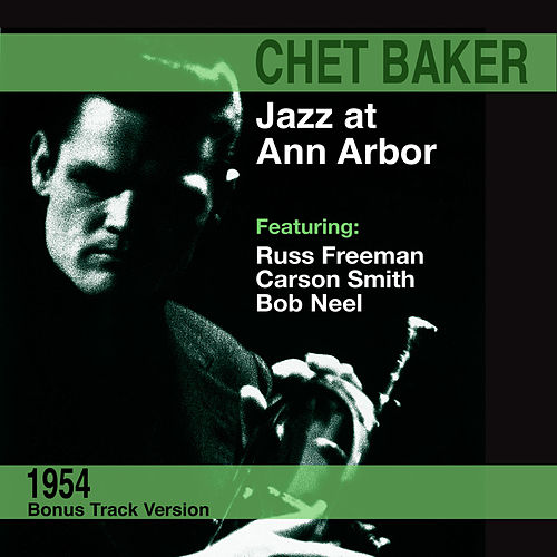Jazz at Ann Arbor (Live) [Bonus Track Version] von Chet Baker