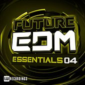Future EDM Essentials, Vol. 4 - EP by Various Artists