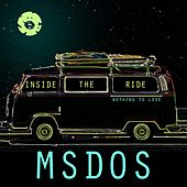 Inside the Ride / Nothing to Lose - Single by mSdoS