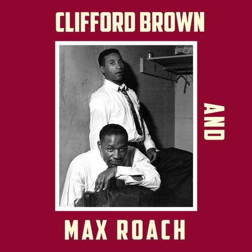 Clifford Brown & Max Roach (Bonus Track Version) by Max Roach