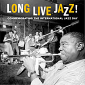 Long Live Jazz! (Commemorating the International Jazz Day) von Various Artists