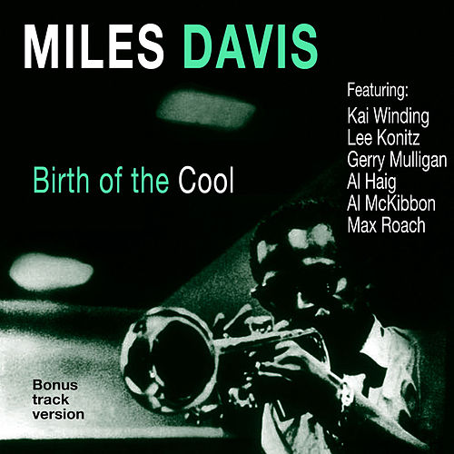 Birth of the Cool (Bonus Track Version) von Miles Davis