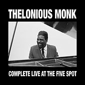 Complete Live at the Five Spot 1958 (feat. Johnny Griffin) [Bonus Track Version] by Thelonious Monk