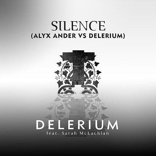 Silence (feat. Sarah McLachlan) (Delerium vs. Alyx Ander) by Delerium