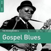 Rough Guide To Gospel Blues by Various Artists