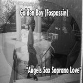 Angels Sax Soprano Love by Golden Boy (Fospassin)