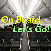 On Board, Let's Go! von Various Artists