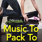 Music To Pack To von Various Artists