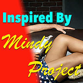Inspired By 'Mindy Project' von Various Artists