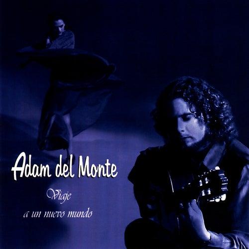 Mi Camino Flamenco . . . Journey To a New World by Adam del Monte