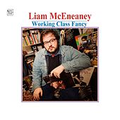 Working Class Fancy by Liam McEneaney