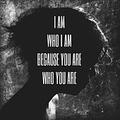 Because You Are Who You Are by k.s. Rhoads