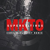 Superstitious (Chris McClenney Remix) by MKTO