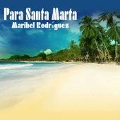 Para Santa Marta by Maribel Rodriguez