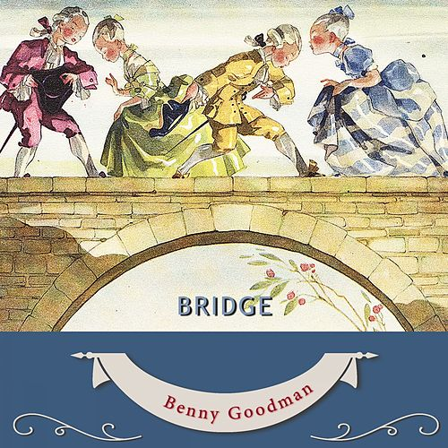 Bridge von Benny Goodman