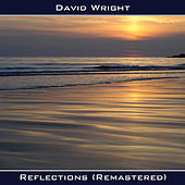 Reflections (Remastered) by David  Wright