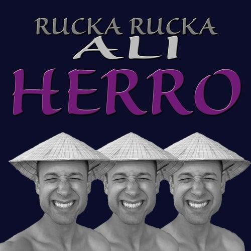 Herro by Rucka Rucka Ali