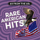 60 from the 60s - Rare American Hits von Various Artists