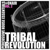 Tribal Revolution, Vol. 2 (Percussive House Essentials) by Various Artists