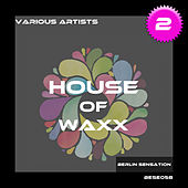 House of Waxx, Vol. 2 by Various Artists