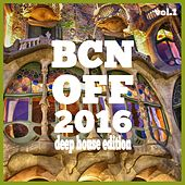BCN OFF 2016, Vol. 1 - Deep House Edition by Various Artists