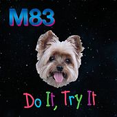 Do It, Try It (The Blaze Remix) by M83