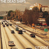 Citycide by The Dead Ships