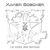 Le Corps des Femmes by Xavier Boscher