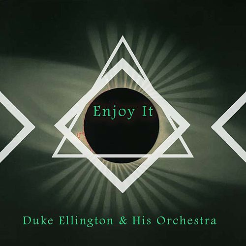 Enjoy It von Duke Ellington
