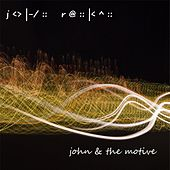 John & the Motive by John Rankin