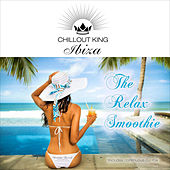 Chillout King Ibiza - The Relax Smoothie by Various Artists