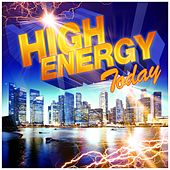 High Energy Today by Various Artists