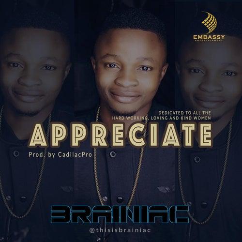 Appreciate by Brainiac