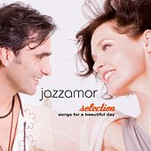 Jazzamor Selection (Songs for a Beautiful Day) by Jazzamor