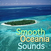 Smooth Oceania Sounds von Various Artists