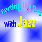 Starting The Day With Jazz von Various Artists