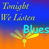 Tonight We Listen Blues von Various Artists